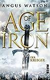 Der Krieger (Age of Iron, Band 1) von Angus Watson