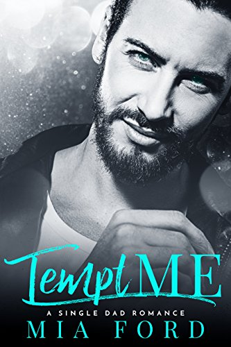 Tempt ME: A Single Dad Romance