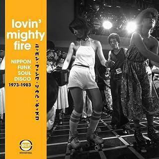 Lovin Mighty Fire-Nippon Funk,Soul,Disco 1973-