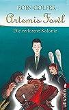 Artemis Fowl - Die verlorene Kolonie: Der fünfte Roman (Ein Artemis-Fowl-Roman, Band 5) - Eoin Colfer