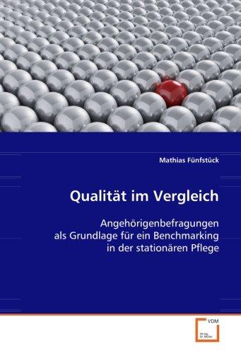 Qualität im Vergleich: Angehörigenbefragungen als Grundlage für ein Benchmarking in der stationären Pflege