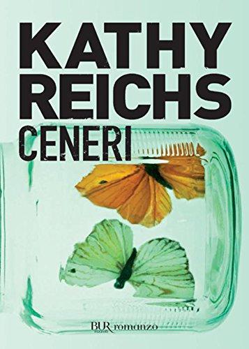 Ceneri: I romanzi della serie tv Bones (La serie di Temperance Brennan Vol. 6)