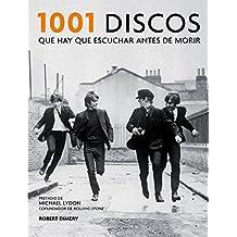 1001 Discos Que Hay Que Escuchar Antes De Morir (MUSICA)