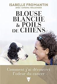 Blouse blanche & poils de chiens par Isabelle Fromantin