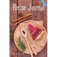 "Recipe Journal: Journal Notebook. Recipe Keeper, Organizer To Write In, Storage for Your Family Recipes. Blank Book. Empty Fill in Cookbook Template 6x9"" 100 pages (Blank Recipe Book)"