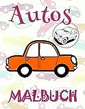 ✎ Autos Malbuch ✌: Das beste Malbuch für Jungs von 4 bis 10 Jahren! ✌ (Autos Malbuch - A SERIES OF COLORING BOOKS, Band 3)