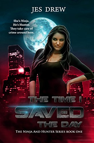 The Time I Saved the Day (The Ninja and Hunter Series Book 1 ...