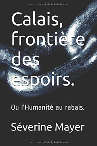 calais-frontiere-des-espoirs-ou-lhumanite-au-rabais
