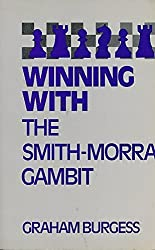 Winning with the Smith-Morra Gambit (Batsford chess book) by Graham Burgess (1994-03-05)