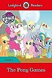 #3: My Little Pony: The Pony Games- Ladybird Readers Level 4
