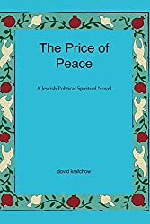 The Price of Peace: A Jewish Political Spiritual Novel