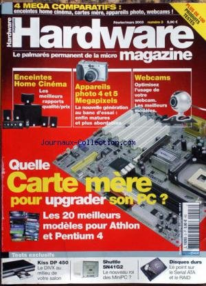 HARDWARE MAGAZINE [No 3] du 01/02/2003 - 4 MEGA COMPARATIFS - QUELLE CARTE MERE POUR UOGRADER SON PC - WEBCAMS - APPAREIL PHOTO MEGAPIXELS- ENCEINTES HOME CINEMA.