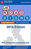 UK Road Signs 2016 Edition and Free Highway Code: Easy-To-Follow Quick Guide Plus 30 Question Interactive Test - 2016 Edition