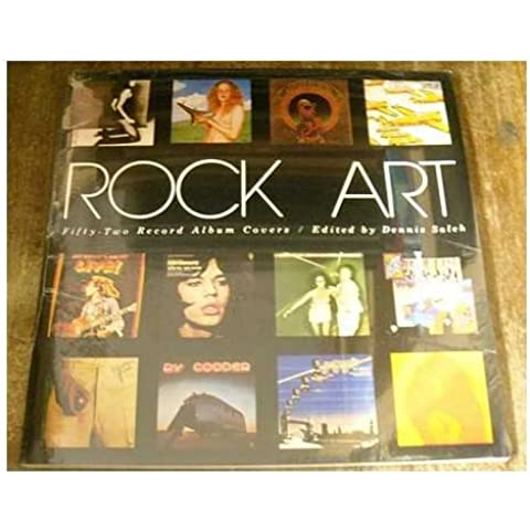 Rock Art : Fifty-Two Record Album Covers / Edited by Dennis Saleh