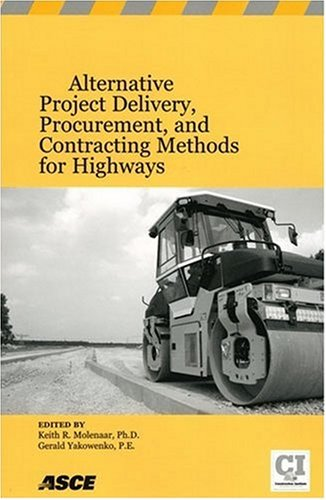 Alternative Project Delivery, Procurement, and Contracting Methods for Highways