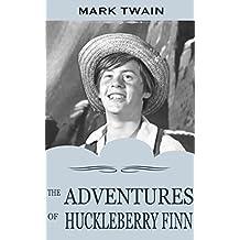ADVENTURES OF HUCKLEBERRY FINN (Illustrated) (English Edition)