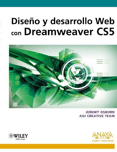 Diseño y desarrollo Web con Dreamweaver CS5 (Diseño Y Creatividad) por Jeremy Osborn
