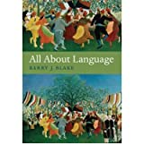 [(All About Language: A Guide)] [Author: Barry J. Blake] published on (April, 2008)