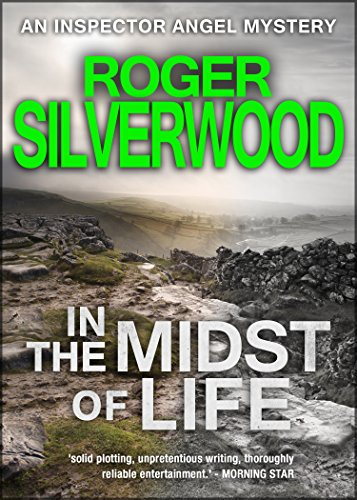 In The Midst Of Life (An Inspector Angel mystery Book 1) by [Silverwood, Roger]