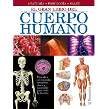 El gran libro del cuerpo humano/The Great Book of the Human Body: Anatomía, Fisiología, Salud/Anatomy, Physiology, Health