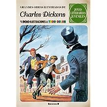 GRANDES OBRAS ILUSTRADAS DE CHARLES DICKENS: 1800 ILUSTRACIONES A TODO COLOR (JOYAS LITERARIAS JUVENILES)