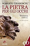 Image de La pietra per gli occhi. Venetia 1106 d.C.