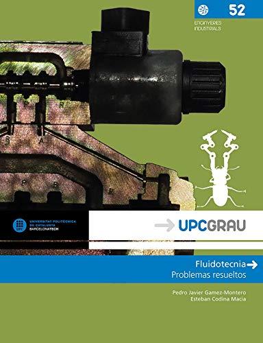 Fluidotecnia: Problemas resueltos (UPCGrau, Band 52)