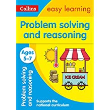 Problem Solving and Reasoning Ages 5-7: Prepare for School with Easy Home Learning