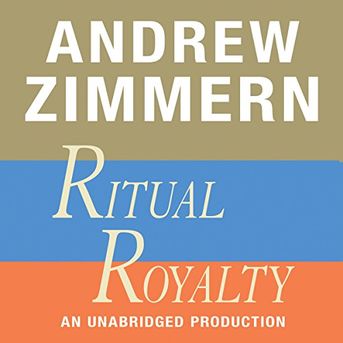 Andrew Zimmern, Ritual Royalty  Audiolibri