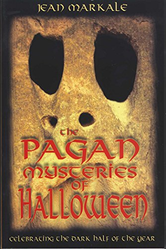 The Pagan Mysteries of Halloween: Celebrating the Dark Half of the Year (English Edition) (Markale Jean Halloween)
