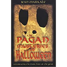 The Pagan Mysteries of Halloween: Celebrating the Dark Half of the Year (English Edition)