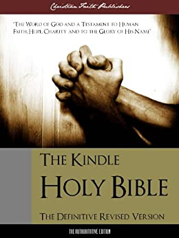 The Holy Bible (The Definitive Revised English Version) Complete Old Testament and New Testament (ILLUSTRATED) (The Bible for Kindle / The Kindle Bible) (English Edition) von [God]