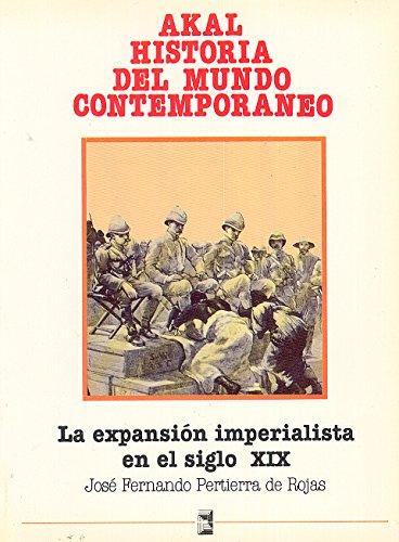Descargar Libro La expansión imperialista en el siglo XIX (Historia del mundo contemporáneo) de José Fernando Pertierra de Rojas