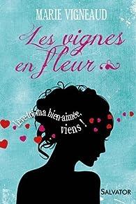 Les vignes en fleur par Marie Vigneaud