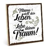 TypeStoff Holzschild mit Spruch – LEBE DEINEN Traum – im Vintage-Look mit Zitat als Geschenk und Dekoration zum Thema Lebensfreude, Motivation und Ziel (19,5 x 19,5 cm)