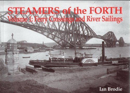 Steamers of the Forth: Ferry Crossings and River Sailings, Vol. 1 by Ian Brodie (2004-07-10)