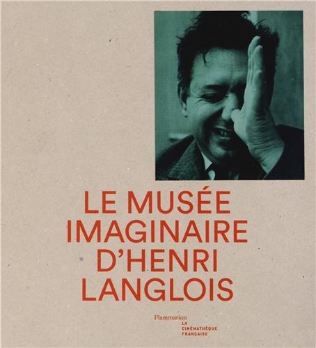 Le muse imaginaire d'Henri Langlois