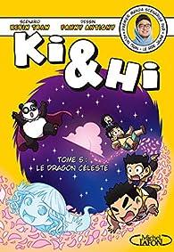 Ki & Hi, tome 5 : Le dragon céleste par Kevin Tran