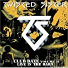 Club Daze 2: Live in the Bars by Twisted Sister