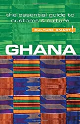 Ghana - Culture Smart!: The Essential Guide to Customs & Culture by Ian Utley (2016-02-01)