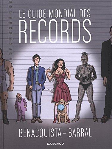 Guide mondial des records (Le) - tome 0 - Guide mondial des records (Le)
