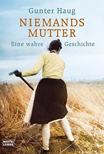 Niemands Mutter: Eine wahre Geschichte (Biographien. Bastei Lübbe Taschenbücher)
