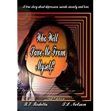 Who Will Save Me From Myself?: 2nd Edition (English Edition)