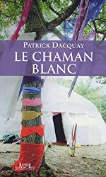 Le Chaman blanc