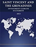 SAINT VINCENT AND THE GRENADINES: Investment Climate Statement 2015 by United States Department of State (2016-04-22)