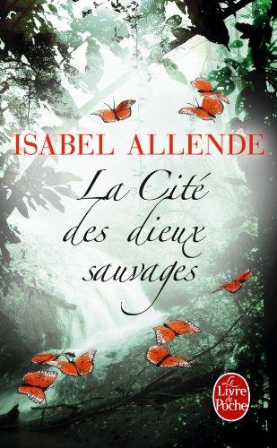 La Cité des dieux sauvages par Isabel Allende