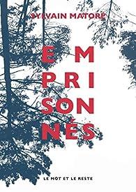 Emprisonnés par Sylvain Matoré