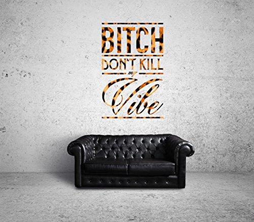 Bitch Don`t Kill My Vibe Leo Wallart Certified Freak 62 x 100 cm