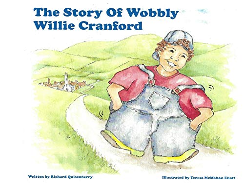 The Story of Wobbly Willie Cranford (Wobbly Willie Kindness Book Collection)