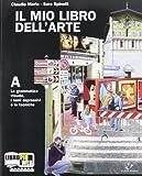 Il mio libro dell'arte. Vol. A: Grammatica visuale, i temi espressivi e le tecniche. Per la Scuola media. Con espansione online